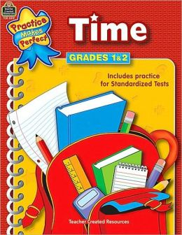 Time, Grades 1-2 (Practice Makes Perfect Series)