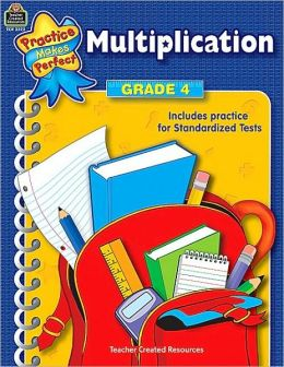 Multiplication, Grade 4 (Practice Makes Perfect Series)