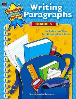 Writing Paragraphs, Grade 5 (Practice Makes Perfect Series)