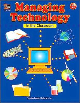 Managing Technology in the Classroom (Grades K-6)