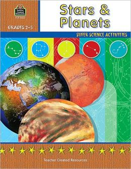 Stars & Planets: Grades 2-5 (Super Science Activities Series)