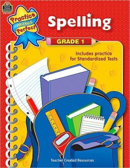 Spelling: Grade 1 (Practice Makes Perfect Series)