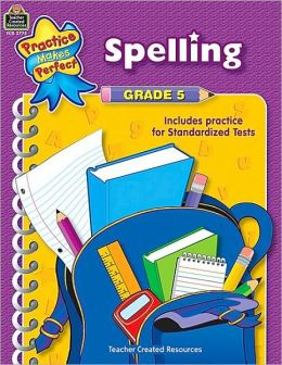Spelling: Grade 5 (Practice Makes Perfect Series)