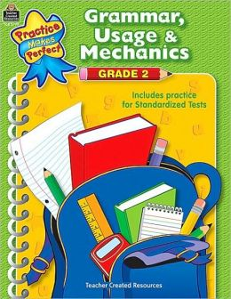 Grammar, Usage and Mechanics: Grade 2 (Practice Makes Perfect Series)