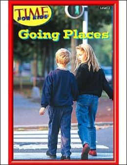 Going Places (Time for Kids Early Readers Series) Level 3