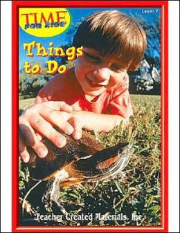 Things to Do (Time for Kids Early Readers Series) Level 7