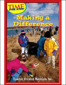 Making a Difference (Time for Kids Early Readers Series) Level 10