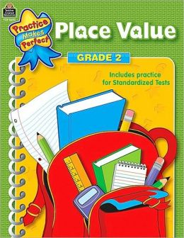 Place Value Grade 2 (Practice Makes Perfect Series)