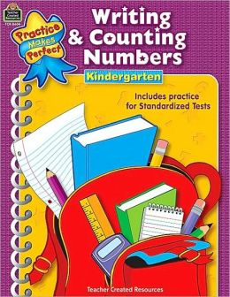 Writing & Counting Numbers: Kindergarten (Practice Makes Perfect Series)