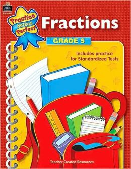 Fractions Grade 5 (Practice Makes Perfect Series)