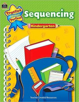 Sequencing (Grade K) (Practice Makes Perfect Series)