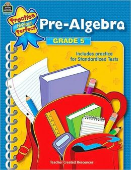 Pre-Algebra (Grade 5) (Practice Makes Perfect Series)