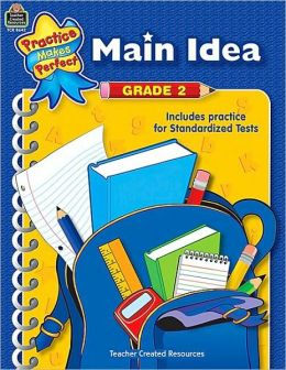 Main Idea Grade 2 (Practice Makes Perfect Series)