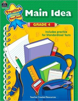 Main Idea Grade 4 (Practice Makes Perfect Series)