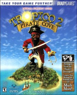 Tropico 2: Pirate Cove Official Strategy Guide