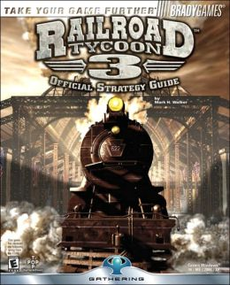 Railroad Tycoon 3 Official Strategy Guide