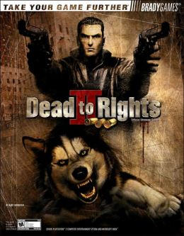 Dead to Rights II: Official Strategy Guide Mark Androvich