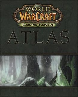 World of Warcraft Atlas: The Burning Crusade