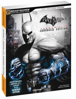 Batman Arkham City Armored Edition Signature Series Guide