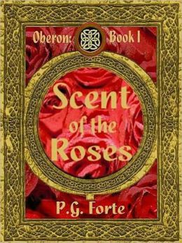 Scent of the Roses (Oberon Series, Book 1)