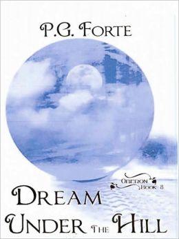 Dream Under the Hill [Oberon Series: Book 8]