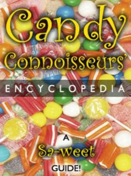 Candy Connoisseur's Encyclopedia