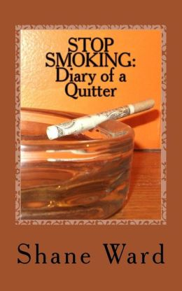 Stop Smoking: Diary of a Quitter