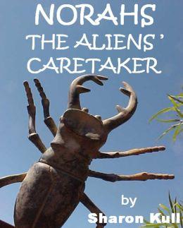 Norahs: The Alien's Caretaker