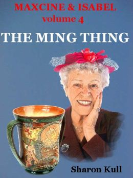 The Ming Thing [Maxcine & Isabel Vol. IV]
