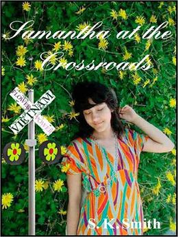 Samantha at the Crossroads (Samantha Matijevic Bk 1)