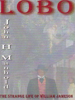 LOBO: The Strange Life of William Jameson
