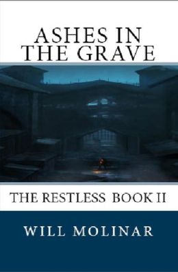 Ashes in the Grave [The Restless Book II]