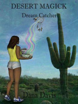 Desert Magick 2: Dream Catcher