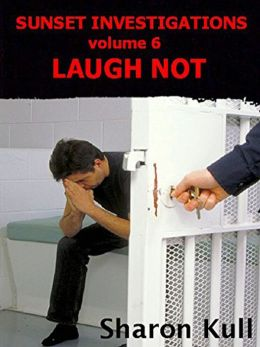 Laugh Not [Sunset Investigations Vol. VI]