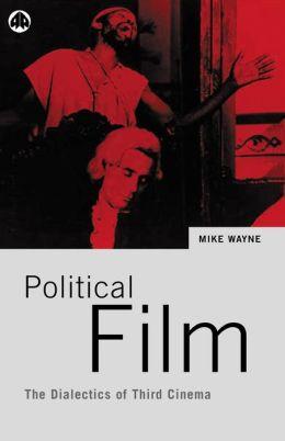Political Film: The Dialectics of Third Cinema