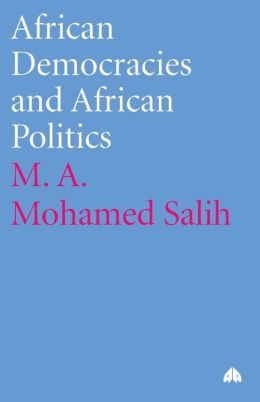 African Democracies and African Politics (Human Security in the Global Economy)