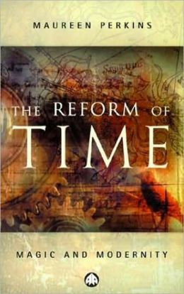 Reform Of Time: Magic and Modernity