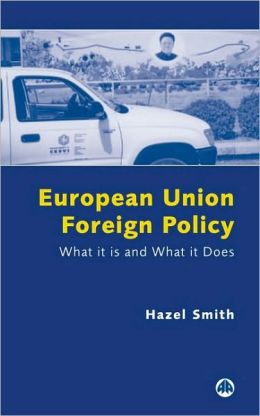 European Union Foreign Policy: What It Is and What It Does