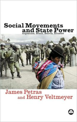 Social Movements and State Power: Argentina, Brazil, Bolivia, Ecuador