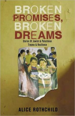 Broken Promises, Broken Dreams: The Stories of Jewish and Palestinian Trauma and Resilience