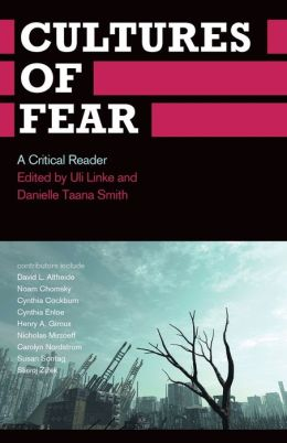 Cultures of Fear: A Critical Reader