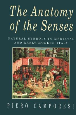 The Anatomy of the Senses: Natural Symbols in Medieval and Early Modern Italy
