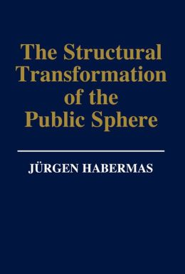 wiki The Structural Transformation of the Public Sphere