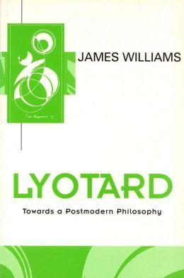 Lyotard; Towards a Postmodern Philosophy