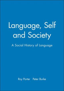 Language, Self and Society: A Social History of Language