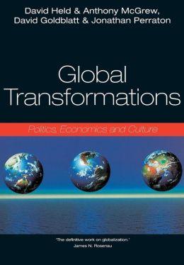 Global Transformations: Politics, Economics and Culture
