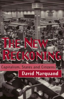 The New Reckoning; Capitalism, States and Citizens