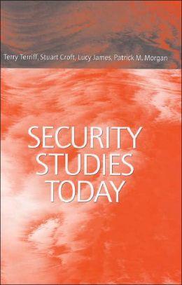 Security Studies Today