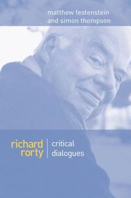 Richard Rorty: Critical Dialogues