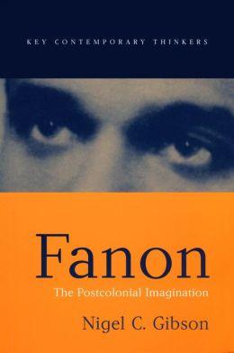 Fanon: The Postcolonial Imagination